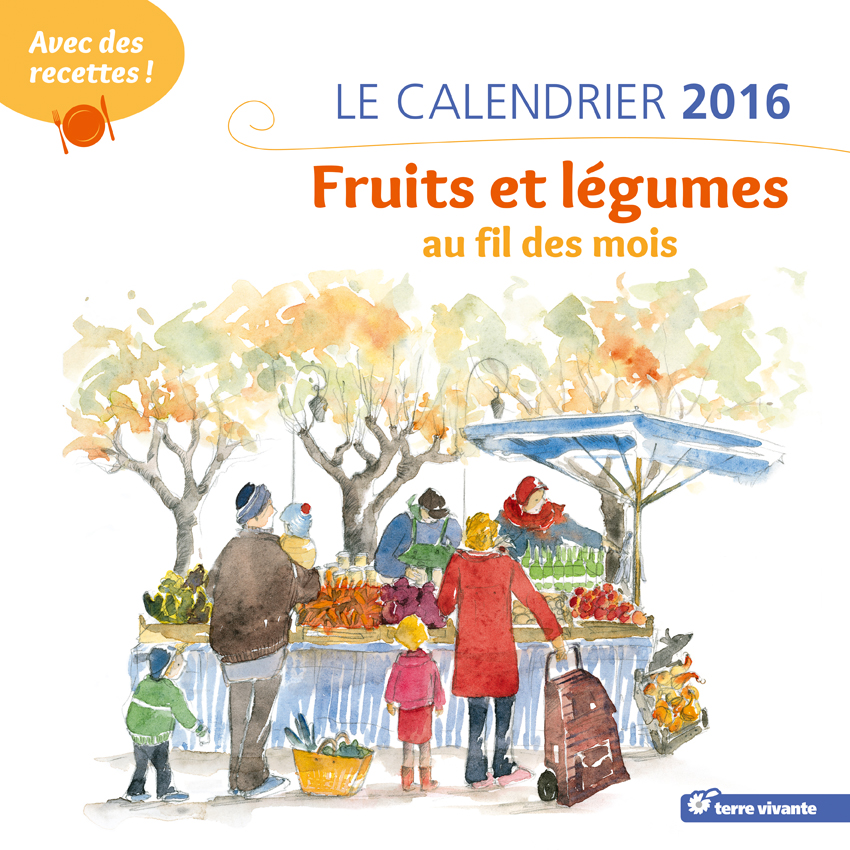 calendrier 2016 gourmand fruits et l gumes de saison et. Black Bedroom Furniture Sets. Home Design Ideas